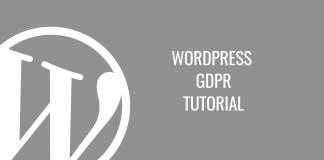 WordPress GDPR - everything you need to know [Tutorial]
